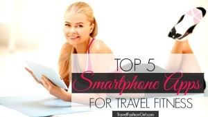 cover-top-5-smartphone-apps-for-travel-fitness-628x356